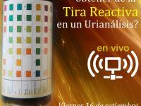 EnVIVO: ¿Qué podemos obtener de la Tira Reactiva en Urianálisis?