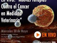 En VIVO: Nuevas Terapias Contra el Cancer en Medicina Veterinaria